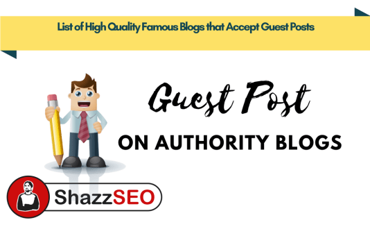 List of High Quality Famous Blogs that Accept Guest Posts