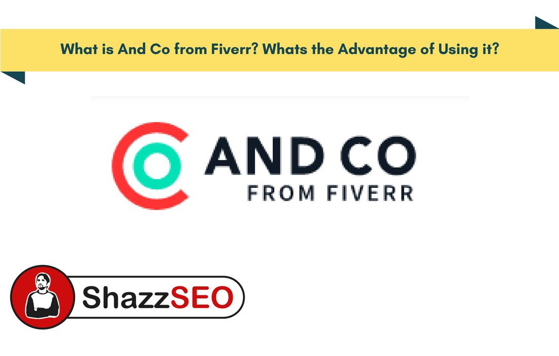 What is And Co from Fiverr Whats the Advantage of Using it