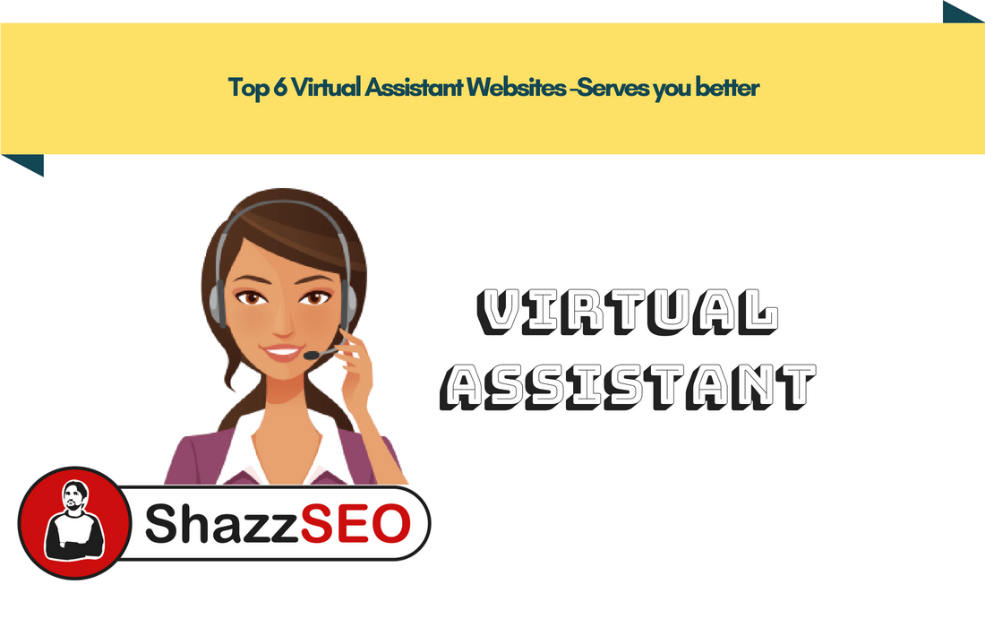 Top 6 Virtual Assistant Websites -Serves you better