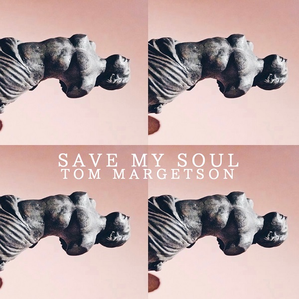 Tom Margetson – Save My Soul