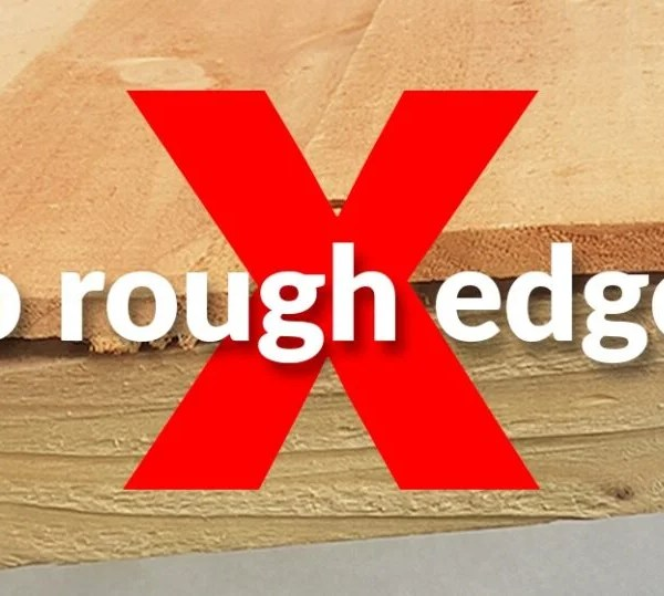 A warning picture showing a large red 'x' across a picture of rough, rustic wood. It reads 'no rough edges' on top of the X.