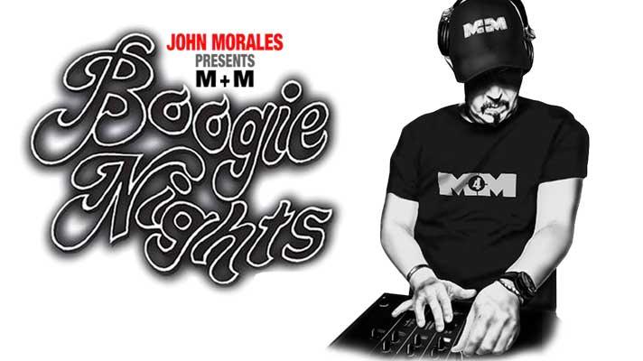 John Morales M+M presents Boogie Nights