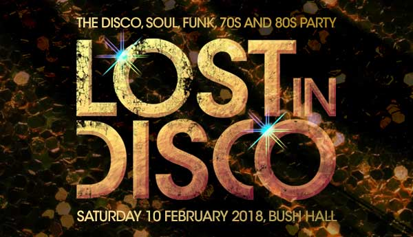 Lost in Disco London Bush Hall February Sheen Resistance