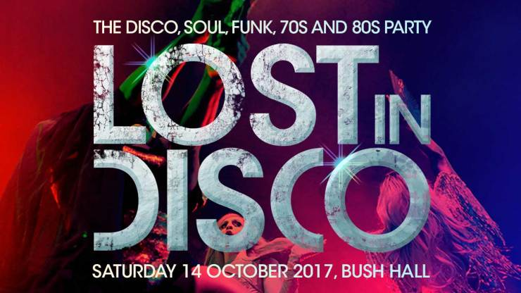 Lost In Disco London Bush Hall Sheen Resistance