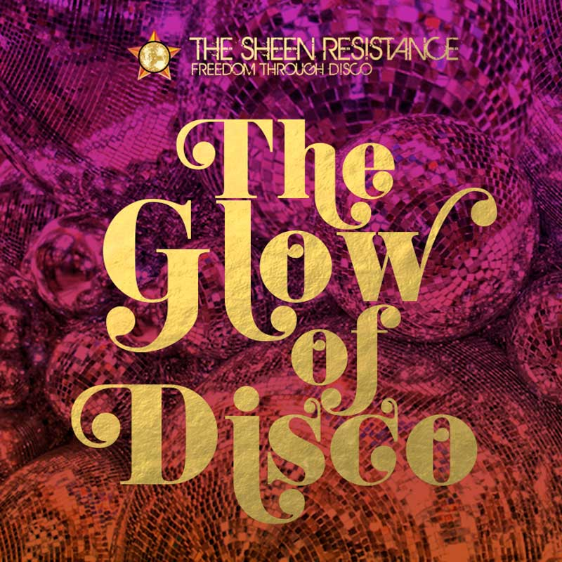 The Glow of Disco Lost In Disco Sheen Resistance