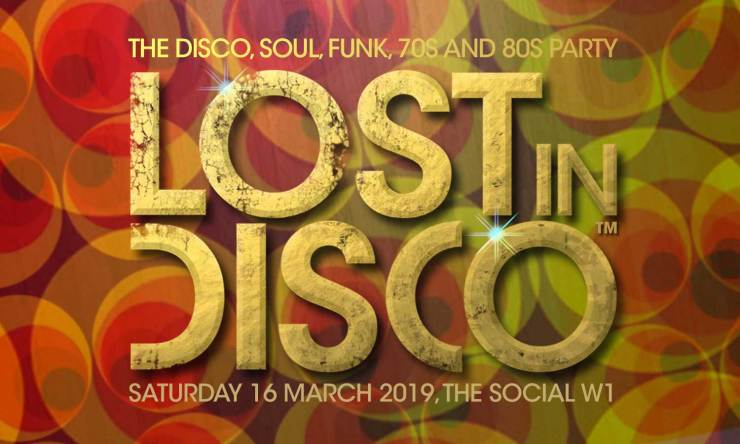 Lost In Disco 70s night London 80s night London Disco London