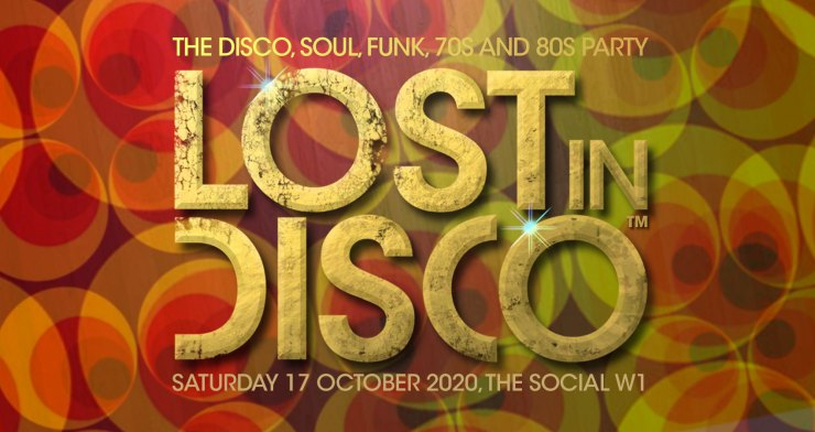 Lost In Disco 70s night London 80s night London Disco London