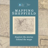 Mapping Sheffield Exhibit: Student engagement and the power of maps
