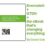 """Evernote: How to capture everything and Get Things Done"" by Dan Gold"