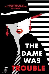The Dame was Trouble:  Edited by Sarah L. Johnson, Halli Lilburne & Cat McDonald