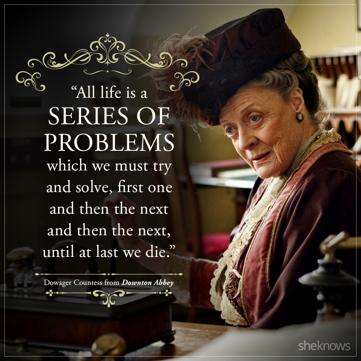 Grandma Quotes Wallpaper Relive Downton Abbey With These 39 Amazing Dowager