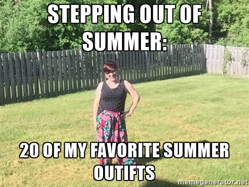 Stepping Out of Summer: 20 of My Favorite Summer Outfits