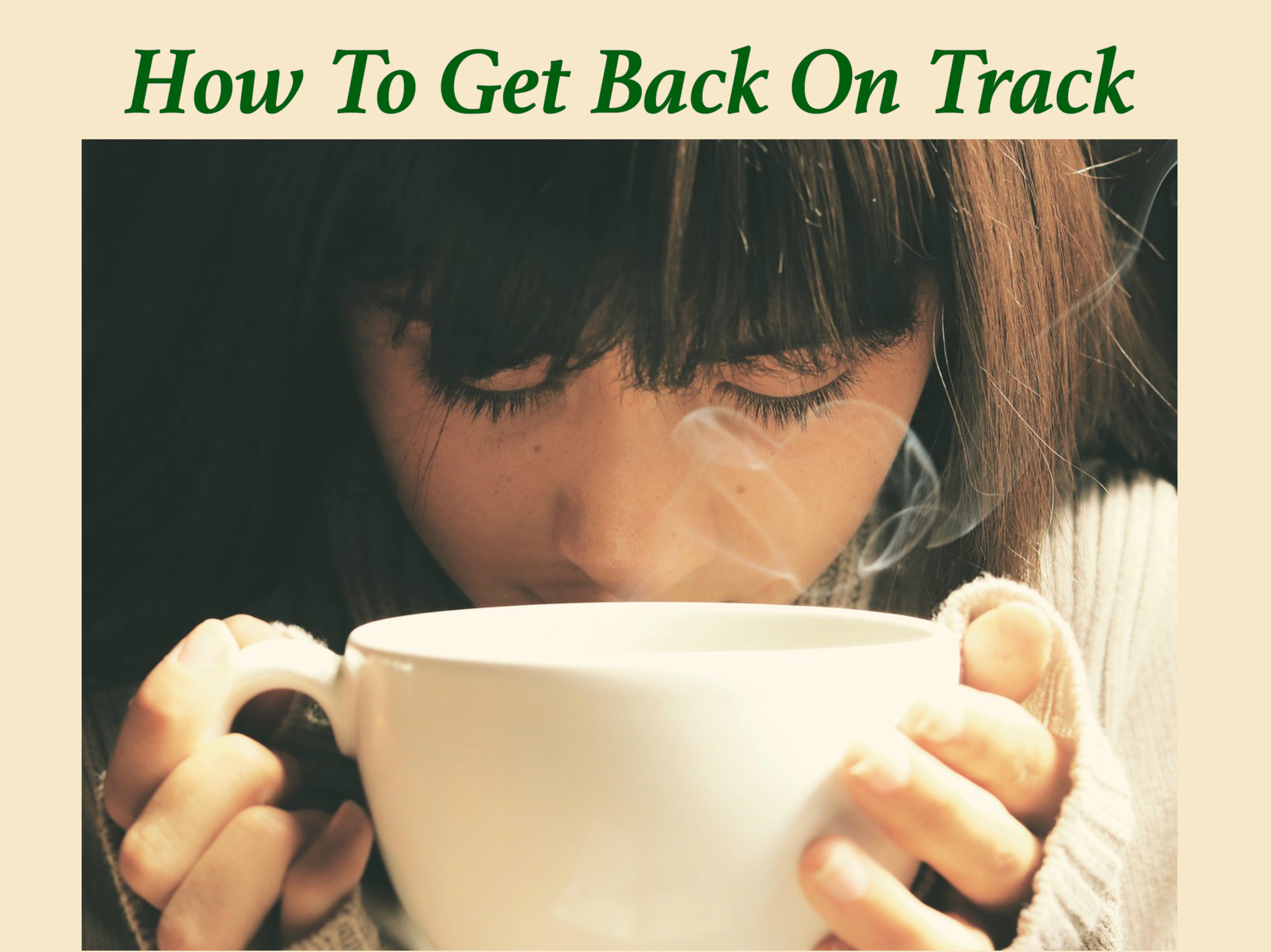 Off the Rails: How To Get Back On Track