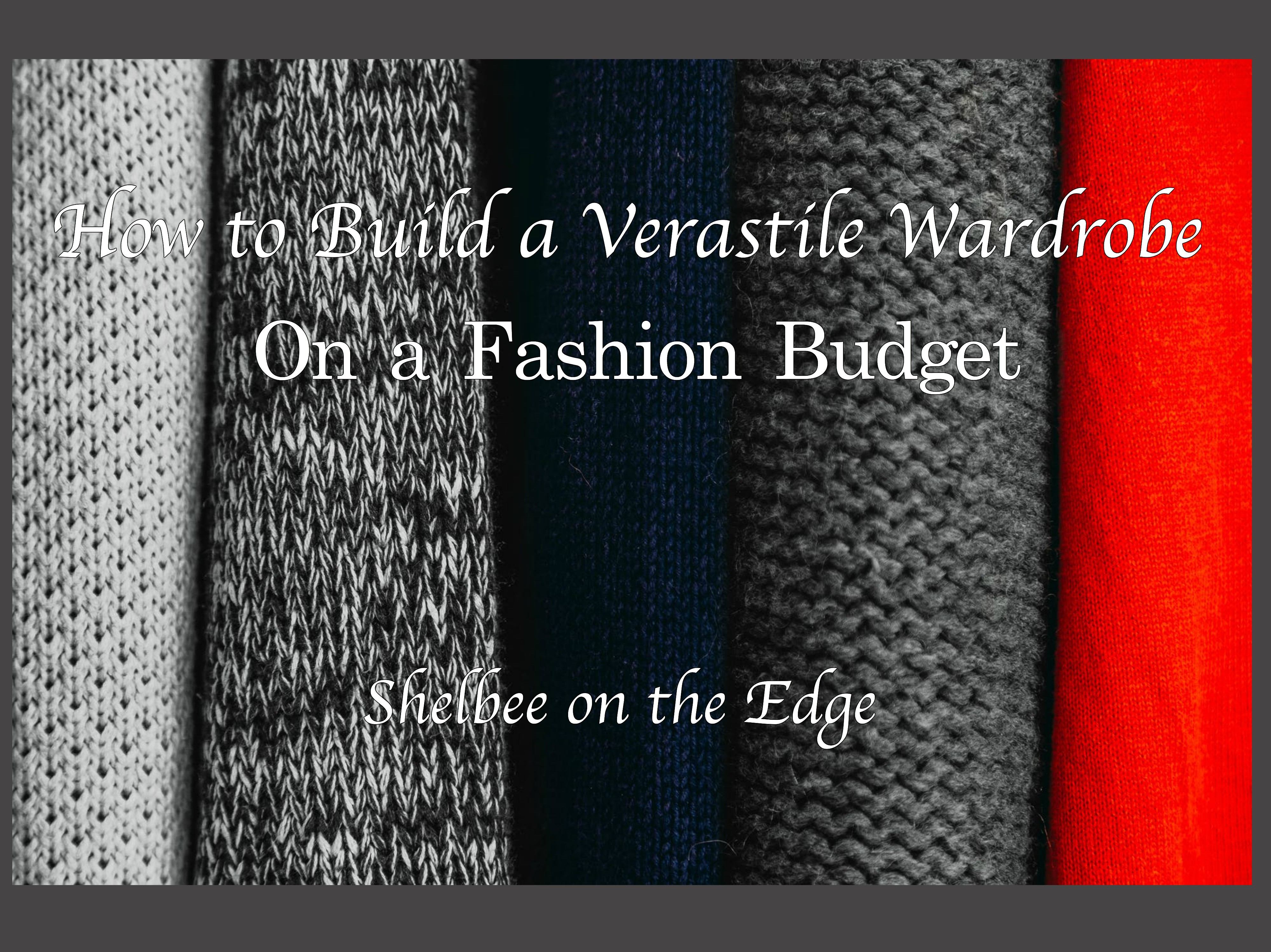 How to Build a Versatile Wardrobe on a Fashion Budget