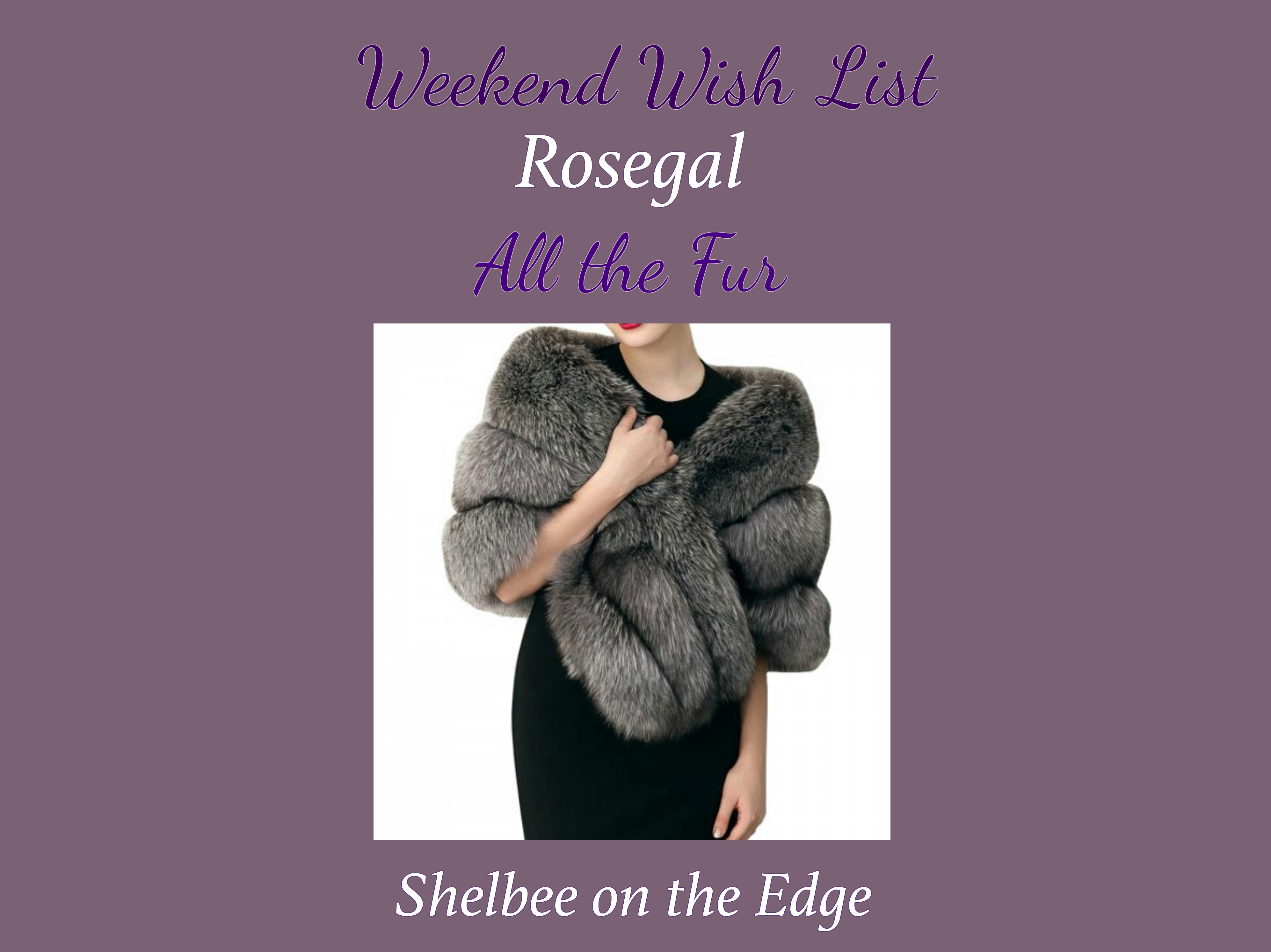 Weekend Wish List: All the Fur from Rosegal