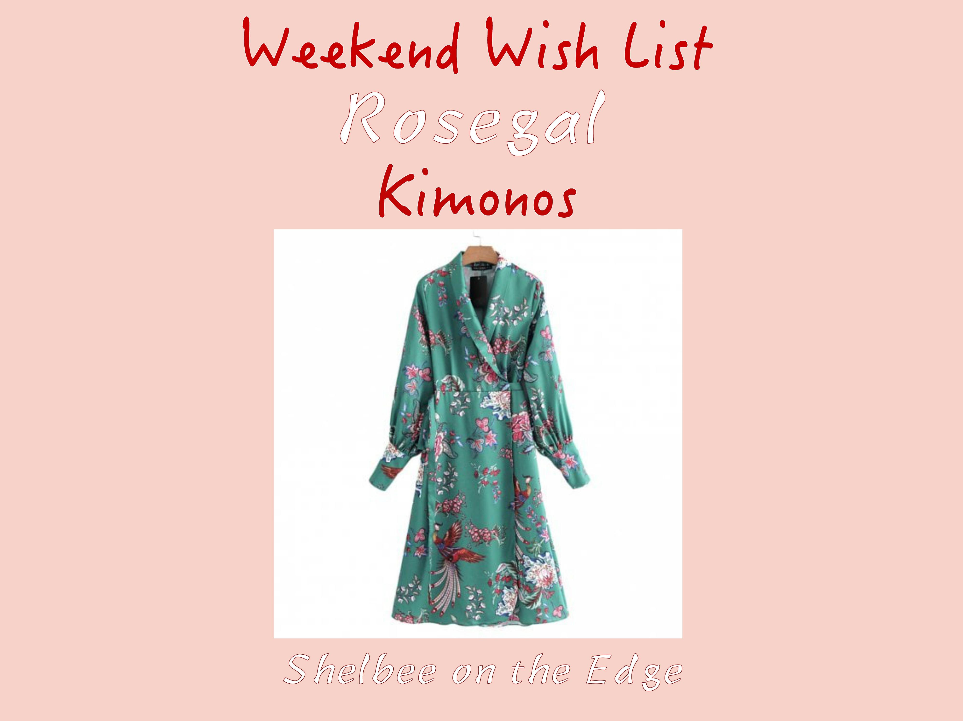 Weekend Wish List: Rosegal Kimonos