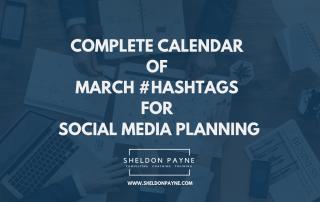 Complete Calendar of March Hashtags for Social Media Planning - Sheldon Payne