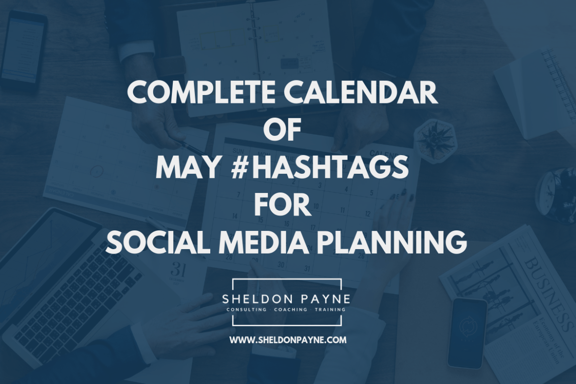 Complete Calendar of May Hashtags for Social Media Planning - Sheldon Payne