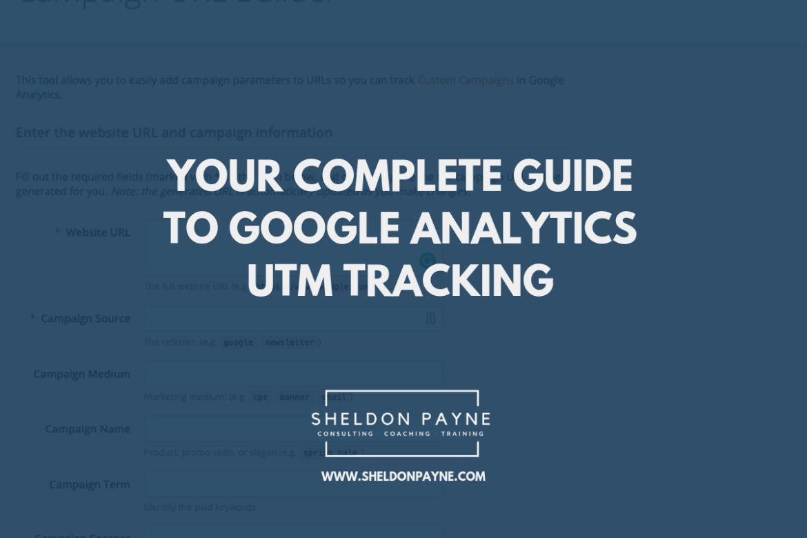 Your Complete Guide to Google Analytics UTM Tracking - Sheldon Payne