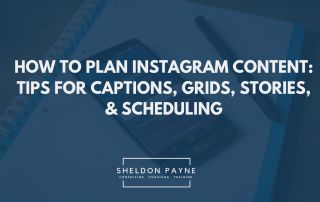 How to Plan Instagram Content - Sheldon Payne