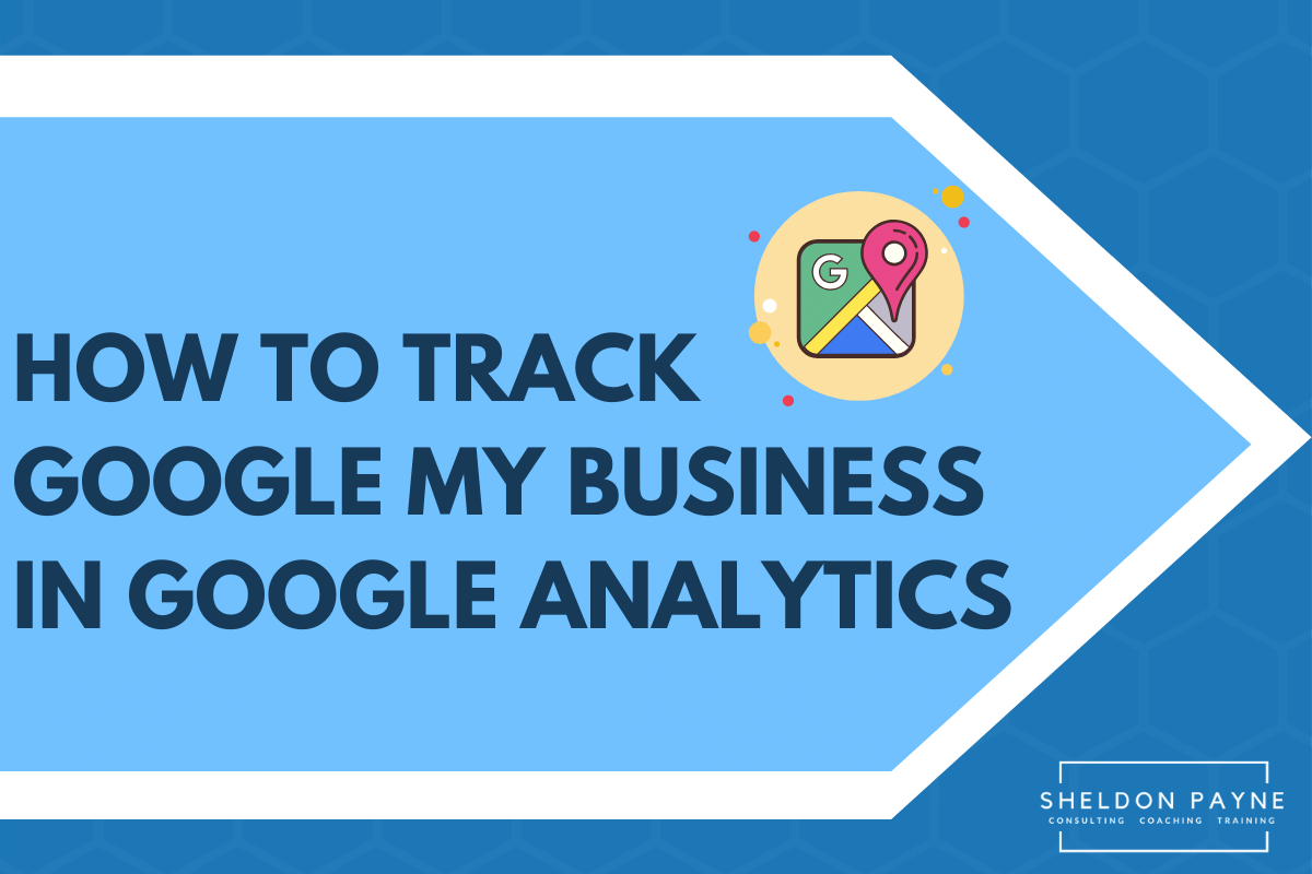 How To Track Google My Business in Google Analytics