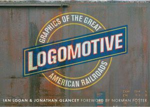 The title Logomotive is incorporated in a ball-and-bar motif superimposed on a rusty Rock Island Lines boxcar, with the bar painted blue.