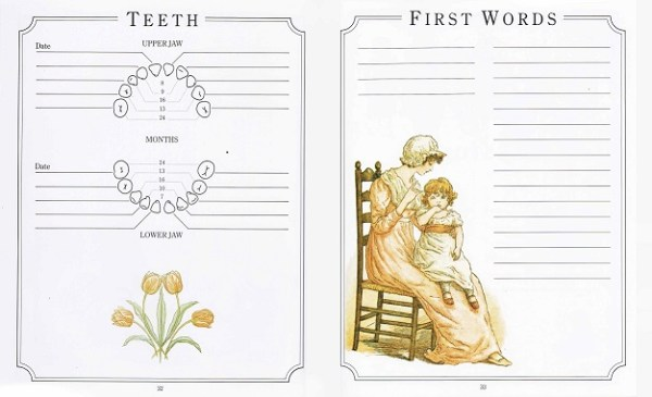Pages 32 and 33 of The Kate Greenaway Baby Book contain a graphic to fill in with the dates of your child's teeth, with national averages for guidance, an illustration of a mother teaching her child and space to write down First Words.
