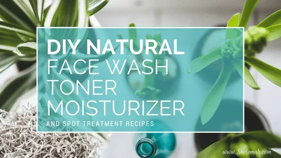 DIY natural face wash, toner, and moisturizer recipes using essential oils