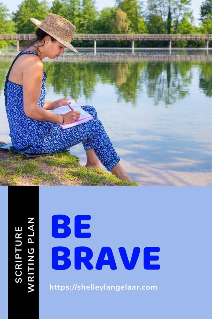 Scripture Writing Plan ~ Be Brave