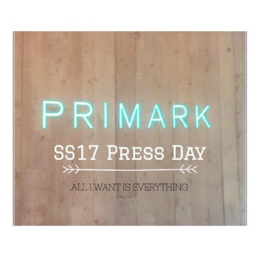 Primark SS17 | All I Want is Everything!