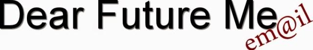 Dear Future Me - Send an email to future self