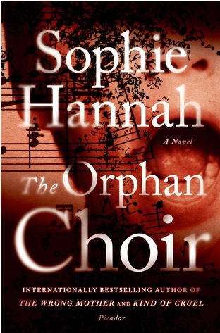 The Prphan Choir by Sophie Hannah