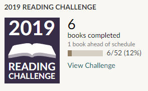 Goodreads 2019 reading challenge. 6 books read