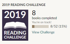 Goodreads 2019 reading challenge 8 books read