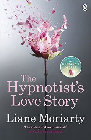 The Hypnotist's Love Story by Liane Moriarty book cover