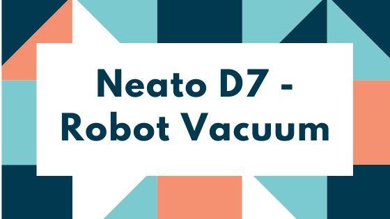 neato D7 robot vacuum cleaner