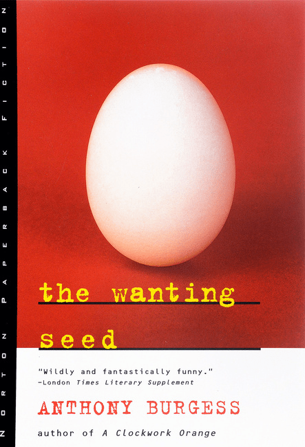 A clockwork orange and The wanting seed by Anthony Burgess