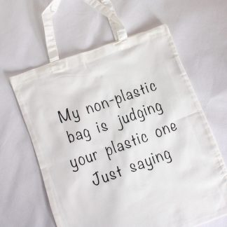 my non-plastic bag is judging your plastic one just saying reusable tote bag