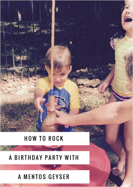 How to Rock a Birthday with a Mentos Geyser