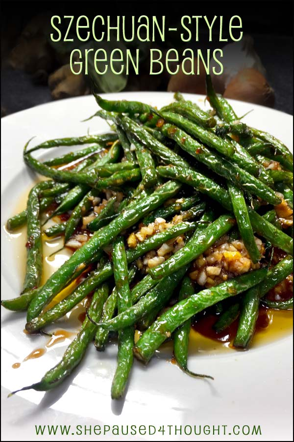 Szechuan-style Green Beans   She Paused 4 Thought