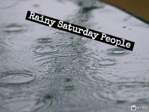 December 6: Rainy Saturday People and Luke 10