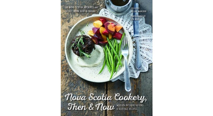 Book Review — Nova Scotia Cookery, Then and Now: Modern Interpretations of Heritage Recipes