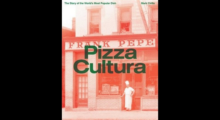 Book Review – Pizza Cultura: The Story of the World's Most Popular Dish