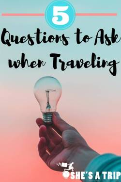 Travel questions Questions to ask when traveling Questions to ask while traveling common travel mistakes