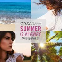 Gray Away Summer Giveaway Sweepstakes