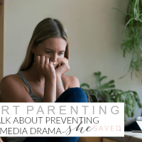 Smart Parenting: Let's Talk About Preventing Social Media Drama