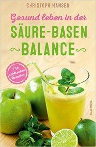 Übersäuerung Christoph Hansen Buch zum Säure-Basen-Gleichgewicht