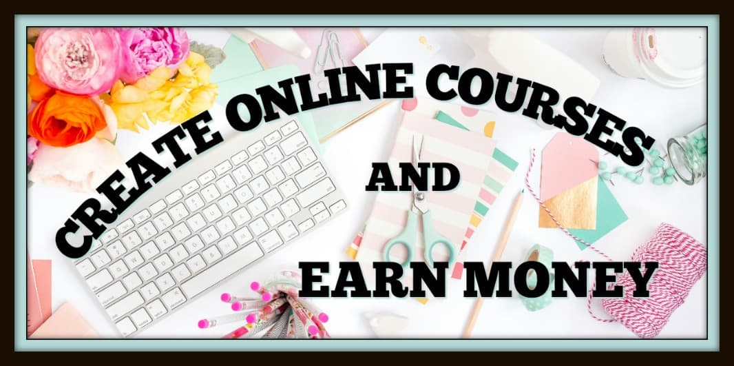 CREATE ONLINE COURSES AND EARN MONEY • Shifting to Abundance
