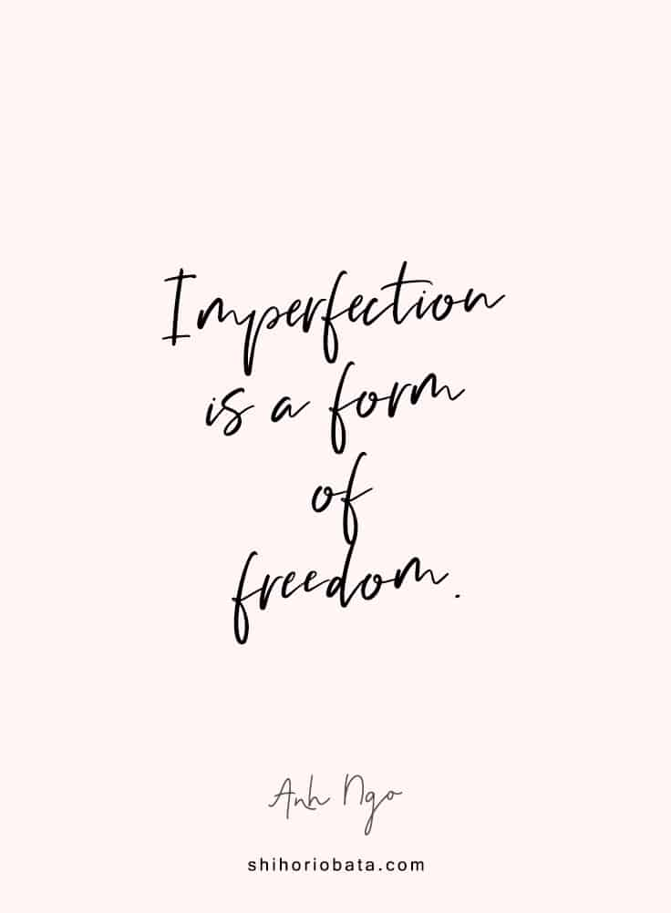 Imperfection is a form of freedom - Short Inspirational Positive Quotes