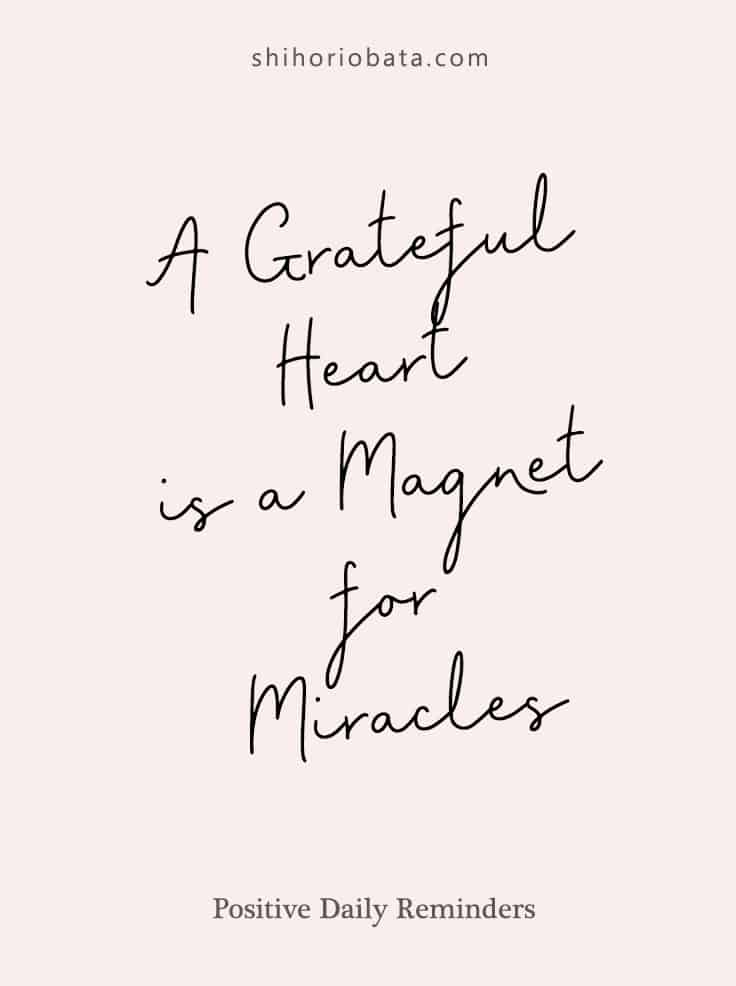 A grateful heart is a magnet for miracles #quotes #inspiration